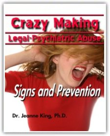 Crazy Making Legal-Psychiatric Abuse: Signs and Prevention